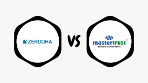 Zerodha Vs Master Trust – Compare Best Discount Broker