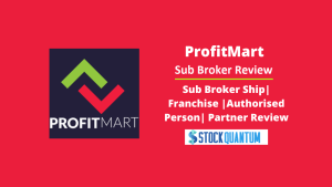 ProfitMart Sub Broker - Franchise - Authorized Person - Partner Review
