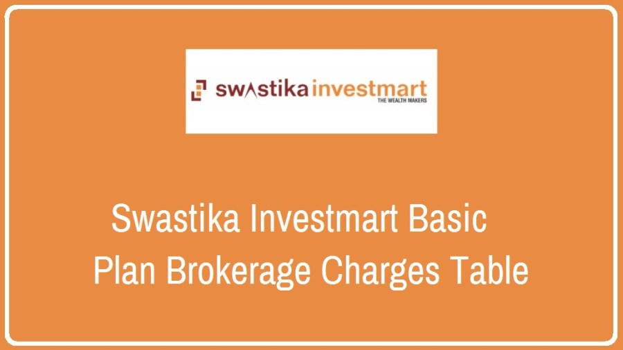 Swastika Investmart Brokerage Charges