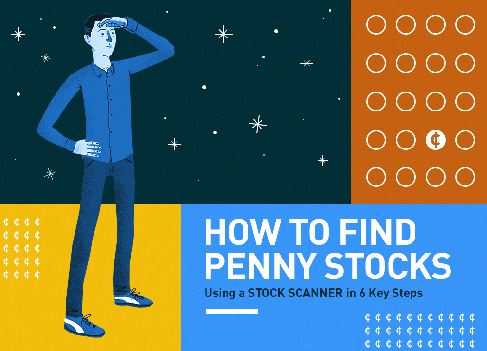 How to Find Penny Stocks in 6 Simple Steps with a Stock Scanner