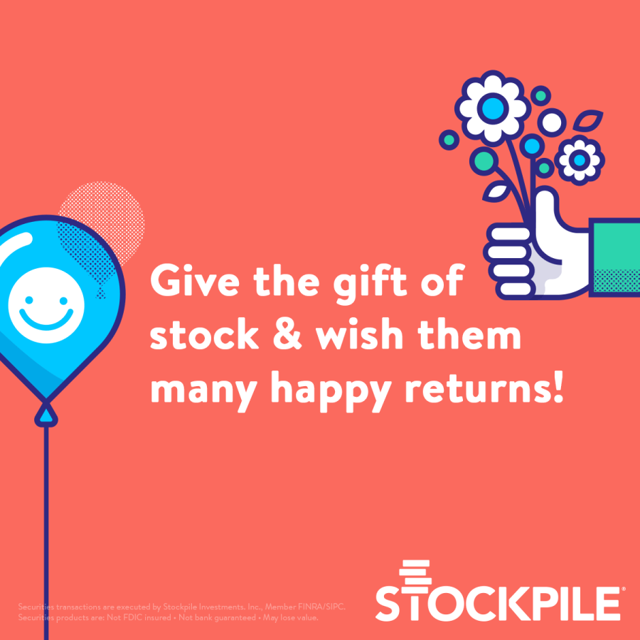 Stockpile, buy your kids stock for their birthday