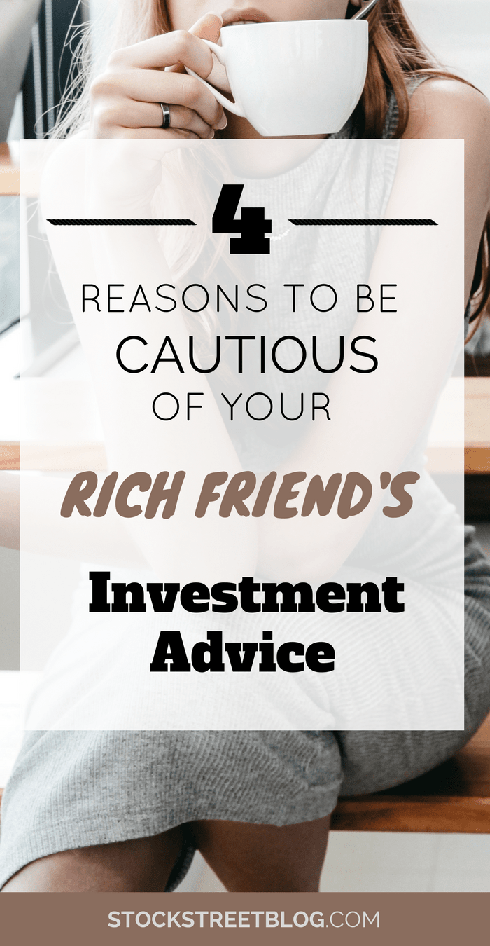 "When it comes to investing for beginners, it is common to take advice from your ""rich friends"". Whether it is random investment ideas, investment property ideas, or stock market investing ideas, many people think their wealth friends are all knowing about investing. Before you start listening to investment advice from your friend, you NEED to read this! #invest #investors #makemoney #financialfreedom #friendship #investment #money #stockmarket #stocks #retirement #opinion #earning #saving"