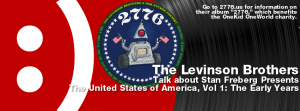 Episode 99 – The Levinson Brothers on Stan Freberg Presents the United States of America, Vol 1 – The Early Years