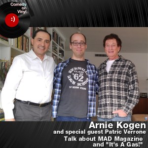 Episode 169 – Arnie Kogen and Patric Verrone on Its a Gas and Mad Magazine