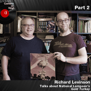 Episode 175 – Richard Levinson on The National Lampoon – Gold Turkey – Part 2 of 2