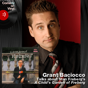Episode 188 – Grant Baciocco on Stan Freberg – A Child's Garden of Freberg