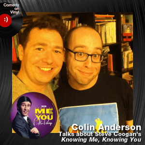 Episode 190 – Colin Anderson on Steve Coogan – Knowing Me, Knowing You