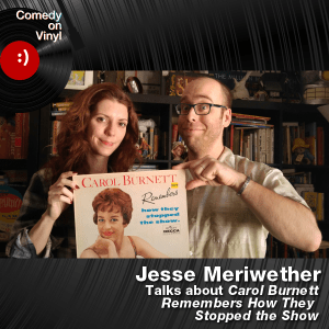 Episode 191 – Jesse Meriwether on Carol Burnett Remembers How They Stopped the Show