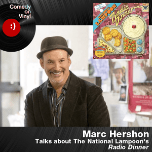 Episode 192 – Marc Hershon on National Lampoon – Radio Dinner