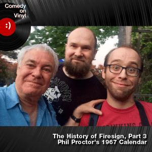 Episode 196: The History of Firesign Part 3 – Phil Proctor's 1967 Calendar