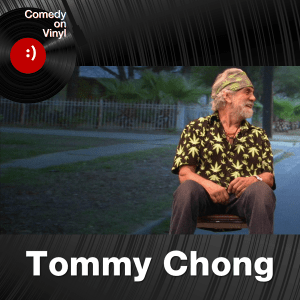 Episode 220 – Tommy Chong