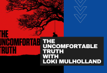 Photo of The Uncomfortable Truth with Loki Mulholland – MMU 63