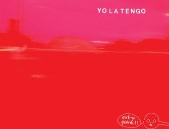 Yo La Tengo – Extra Painful