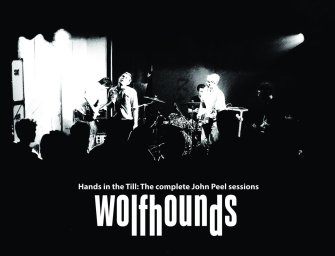 Wolfhounds – Hands in the Till: The Complete John Peel Sessions