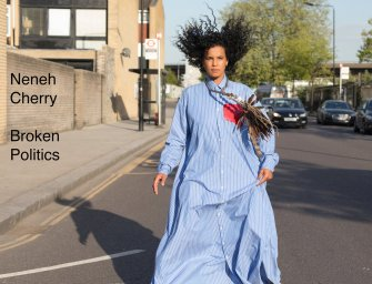 Neneh Cherry – Broken Politics