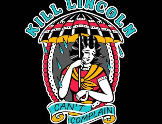 Kill Lincoln – Can't Complain