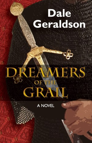 Dreamers of the Grail by Dale Geraldson new cover