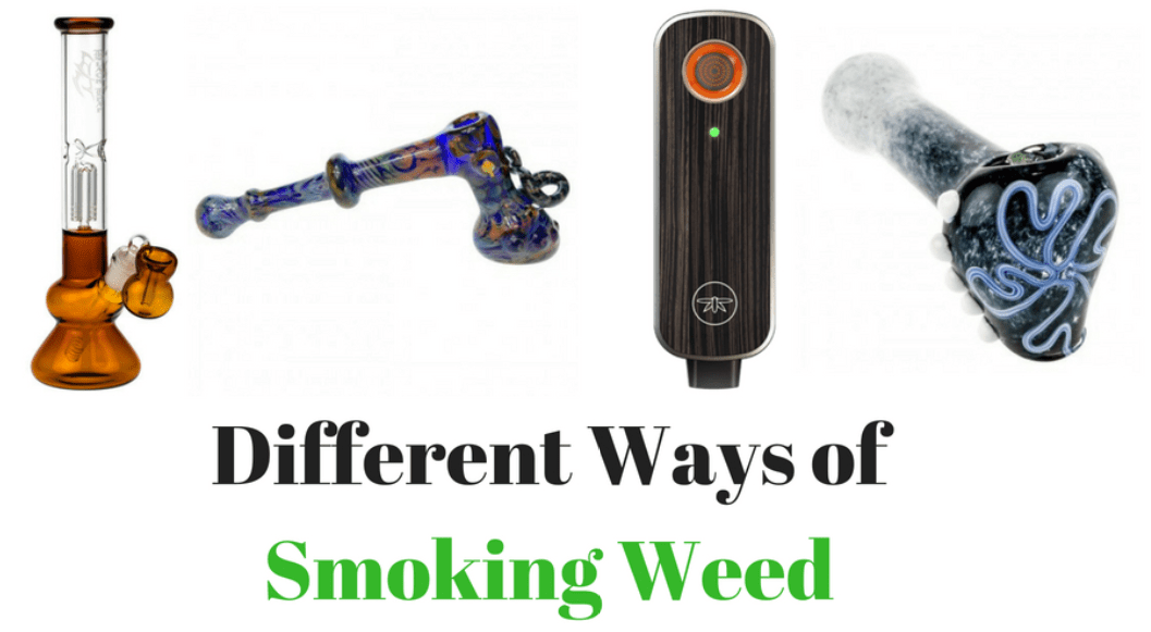 Different Ways of Smoking Weed