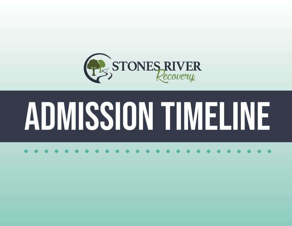 Admission Timeline for Rehab at Stones River Recovery in Middle TN