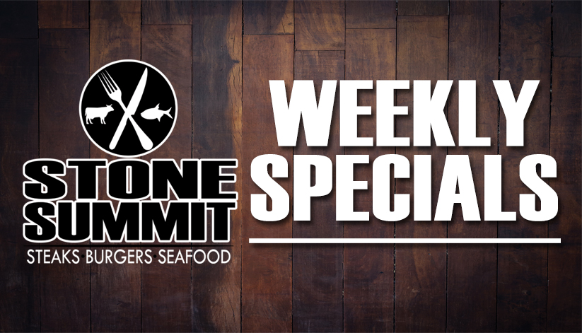 Weekly Specials at Stone Summit Steak and Seafood