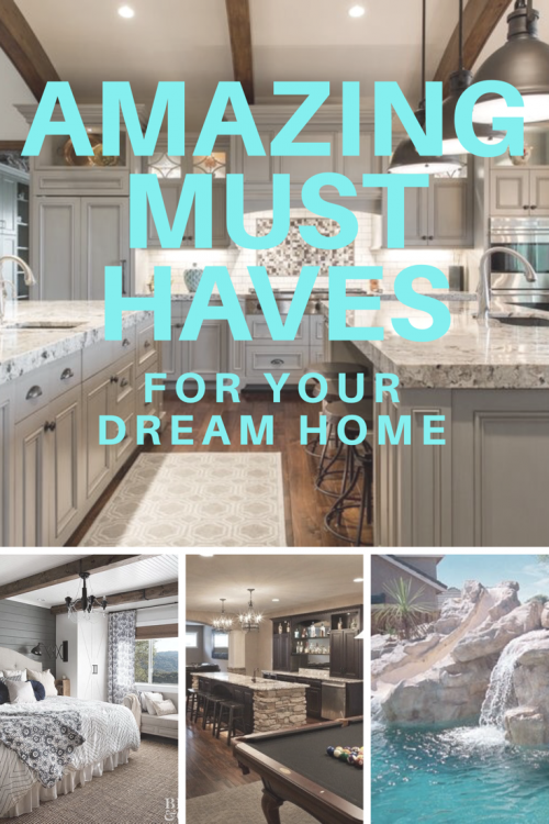 Dream home must haves