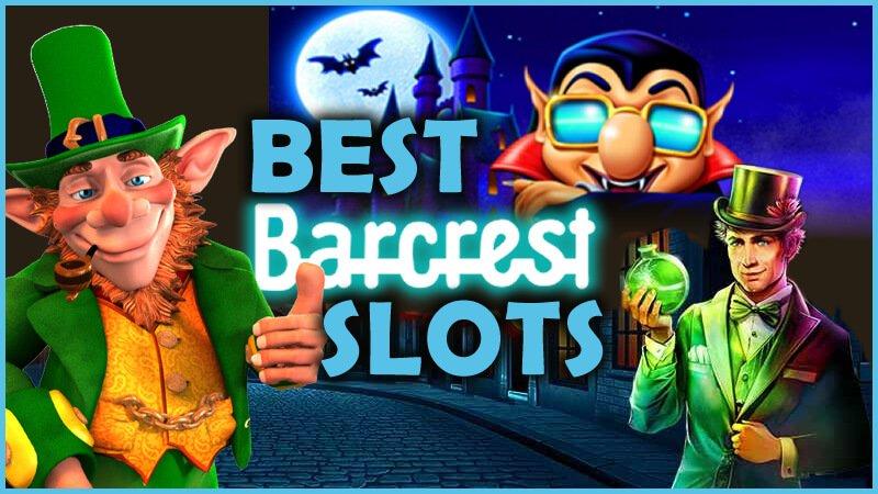 The Best Barcrest Slot Games