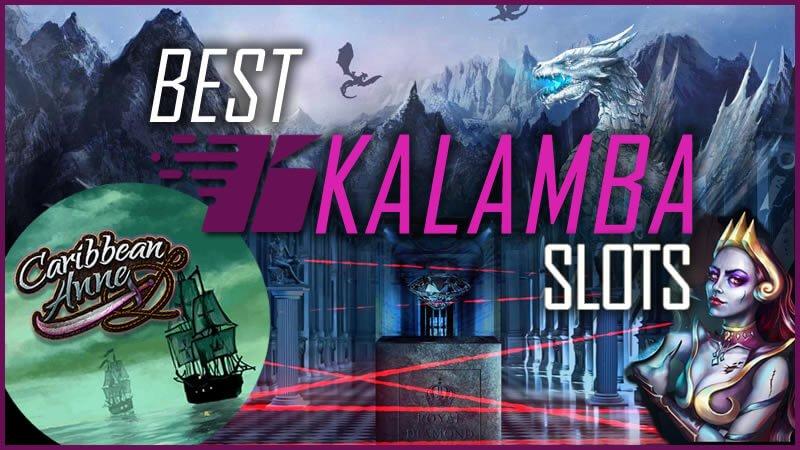 Best Kalamba Slots