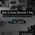 War Crimes Shouldn't Pay: The Sentry publishes report on South Sudan's system of corruption