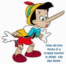 Trophy hunters - Lying Pinocchio
