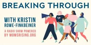 Breaking Through – radio program with Kristin Rowe-Finkbeiner