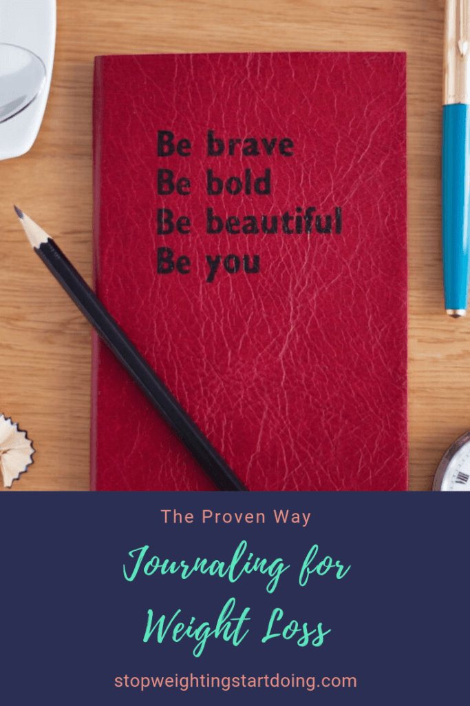 A red journal with the words be brave, be bold, be beautiful, be you on it with a black pencil. Journaling for Weight Loss | The Proven Way to Journal for Weight Loss | Pinterest Graphic