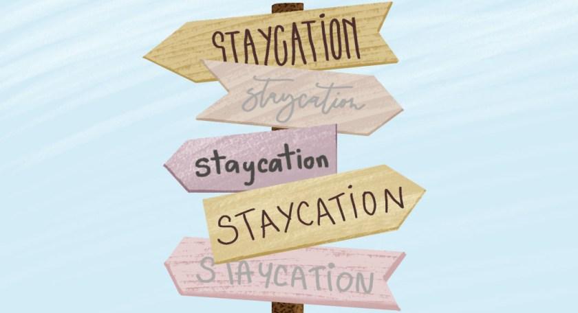 您如何安排您的STAYCATION?