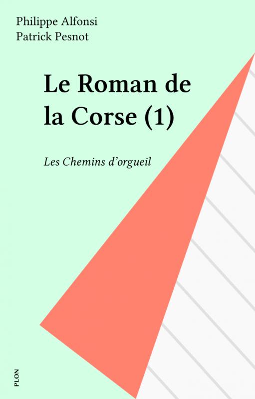 Les Chemins De L Orgueil : chemins, orgueil, Roman, Corse, Chemins, D'orgueil, FeniXX