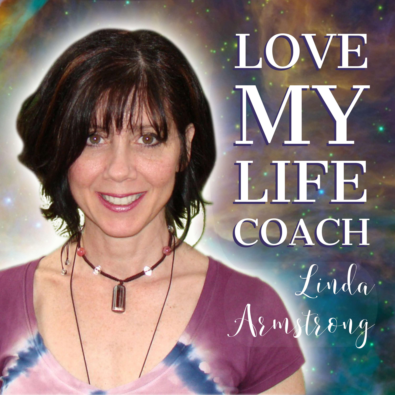 Love My Life Coach, Linda Armstrong