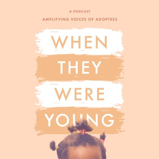 When They Were Young: Amplifying Voice of Adoptees