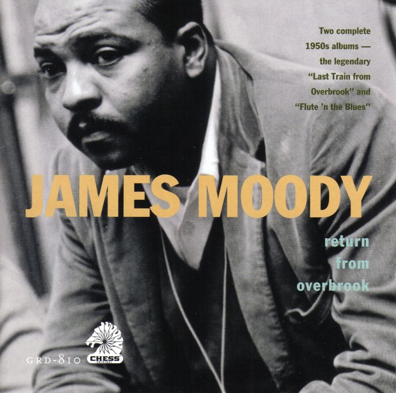 James Moody - Return From Overbrook (1956-58) (Chess)