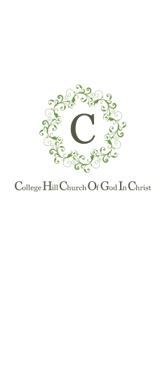 College Hill Church of God in Christ ~ Welcome ~ Welcome