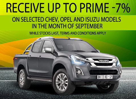 Receive up to prime less 7% on selected Chev and Isuzu bakkies.