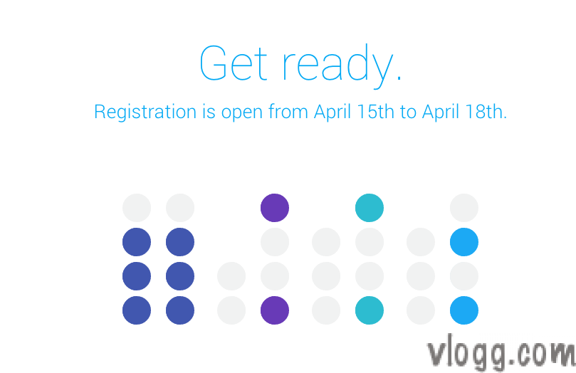 Google I/O 2014 Registration Date Changed to April 15th – April 18th 2014