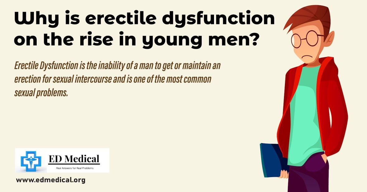 Why is Erectile Dysfunction on the rise in young men?