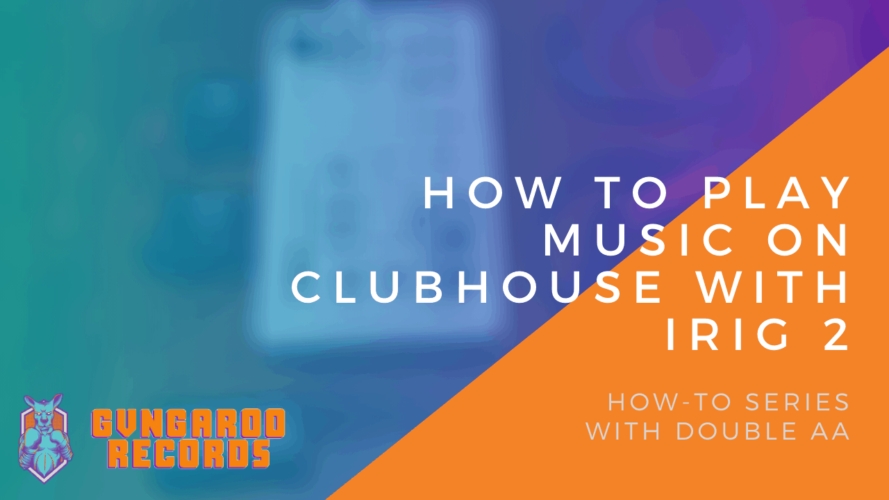 How to Play Music On Clubhouse with iRig 2
