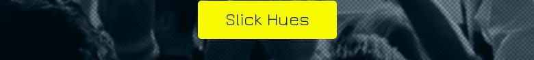 Slick Hues