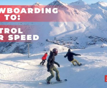 How to control your speed on a snowboard