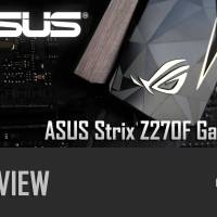[REVIEW] ASUS STRIX Z270F GAMING