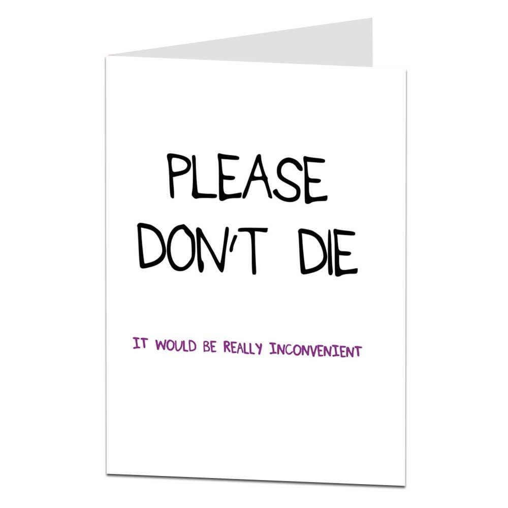 Please Don't Die Get Well Soon Card