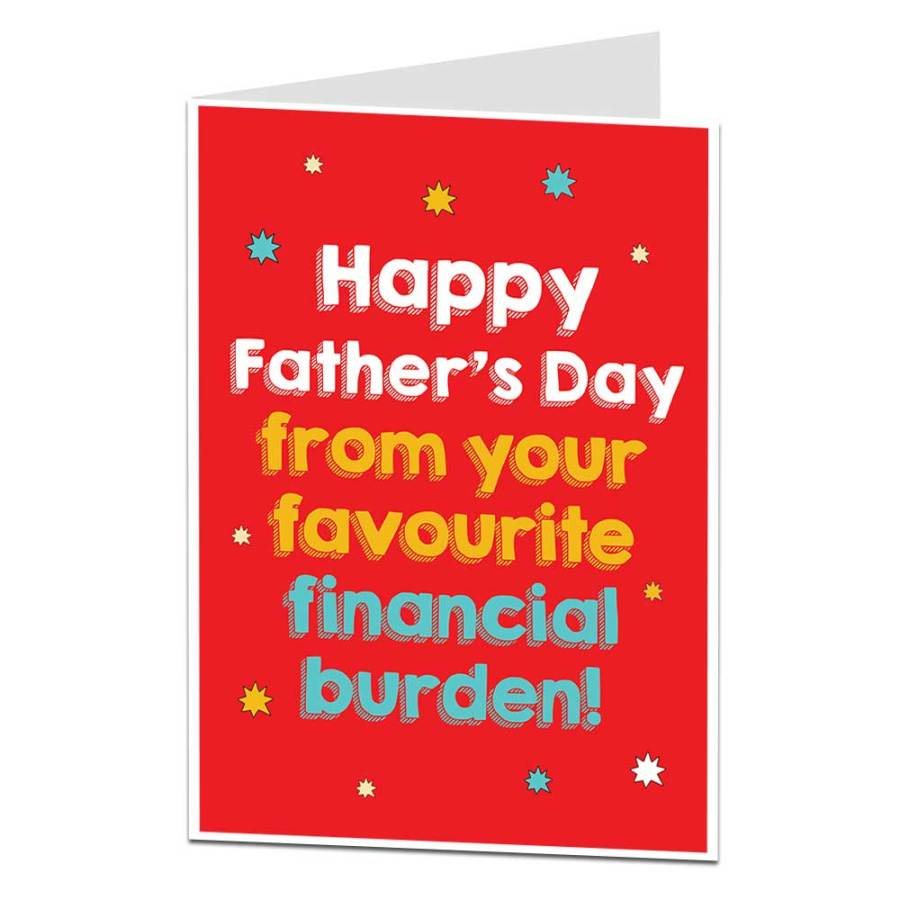 Happy Father's Day Card | From Your Financial Burden ...