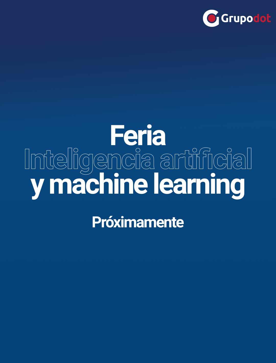 Feria Inteligencia artificial y machine learning