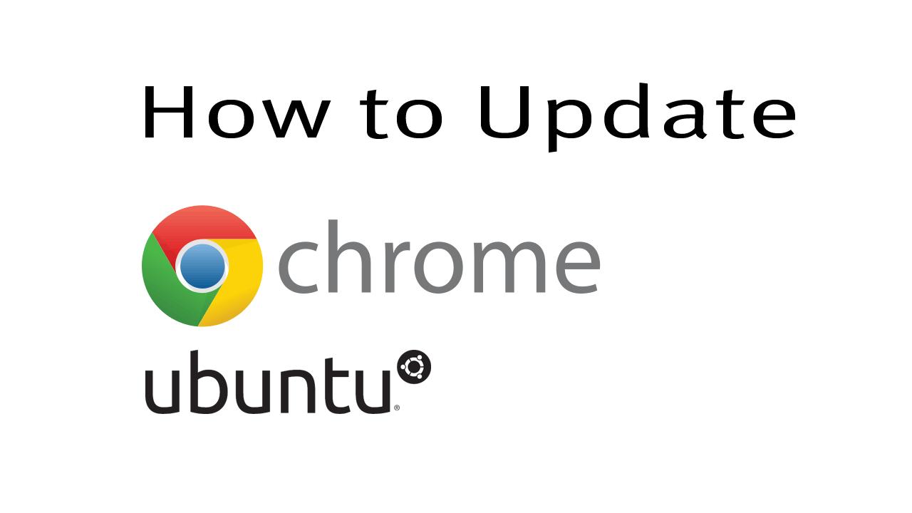 How to Update Google Chrome in Ubuntu Linux