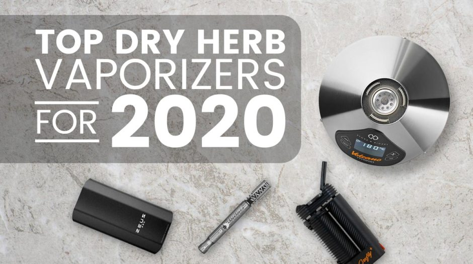 Top dry herb vaporizers for 2020