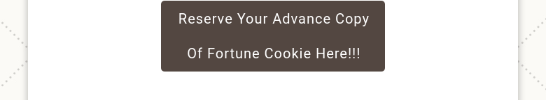 Reserve Your Advance Copy Of Fortune Cookie Here!!!